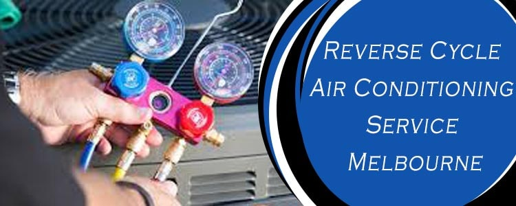 Reverse Cycle Air Conditioning Service Melbourne